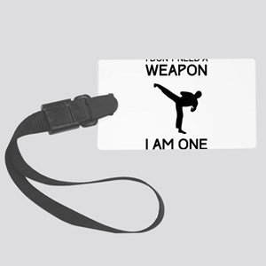 Don't need weapon I am one Luggage Tag