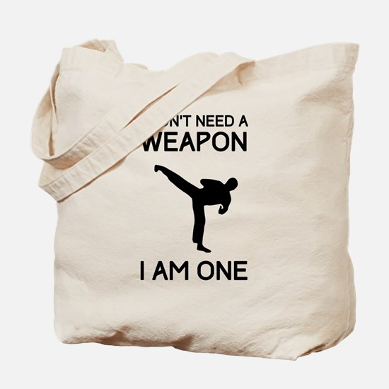 Don't need weapon I am one Tote Bag