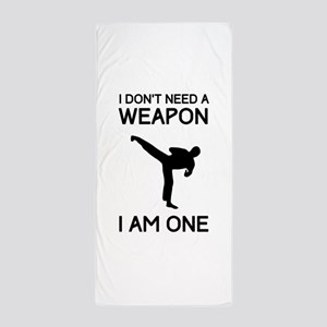Don't need weapon I am one Beach Towel