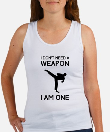 Don't need weapon I am one Tank Top