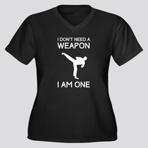 Don't need weapon I am one Plus Size T-Shirt