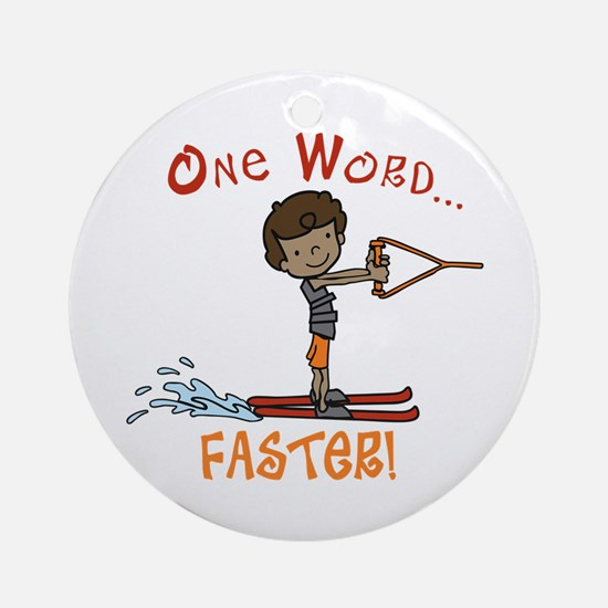 Water Ski Faster Ornament (Round)