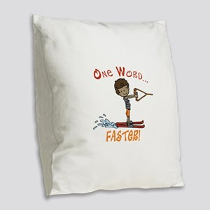 Water Ski Faster Burlap Throw Pillow