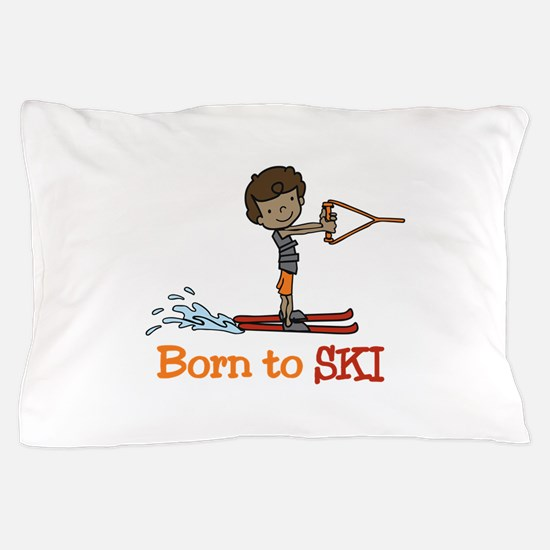 Born to Ski Pillow Case