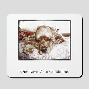 One Love, Zero Conditions Mousepad