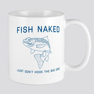 Fish naked don't hook big one Mugs