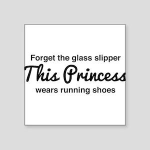 Forget the glass slipper Sticker
