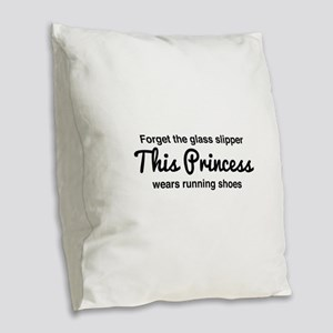 Forget the glass slipper Burlap Throw Pillow