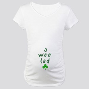 a wee lad Maternity T-Shirt