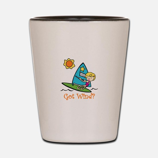 Got Wind? Shot Glass