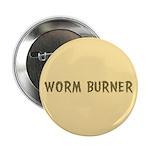 Worm Burner 2.25