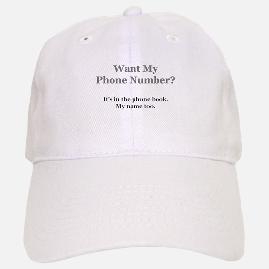 Want my phone number? Baseball Baseball Cap