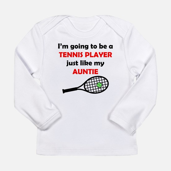 Tennis Player Like My Auntie Long Sleeve T-Shirt