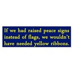 If We Had Raised Peace Signs bumper sticker
