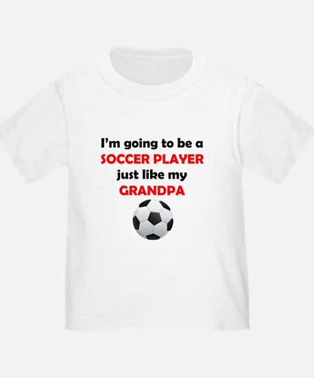 Soccer Player Like My Grandpa T-Shirt