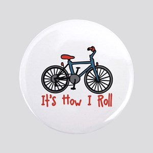 "How I Roll 3.5"" Button"