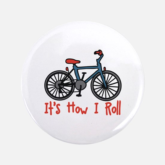 """How I Roll 3.5"""" Button"""