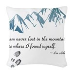 Never Lost in the Mts Woven Throw Pillow