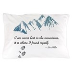 Never Lost in the Mts Pillow Case