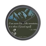 Never Lost in Mountains Wall Clock