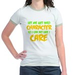 Like I Care Green-Gold Jr. Ringer T-Shirt