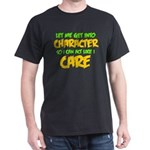 Like I Care Green-Gold Dark T-Shirt