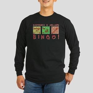 HAPPINESS IS YELLING BINGO! Long Sleeve T-Shirt