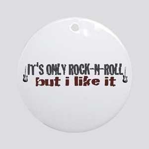 It's Only Rock and Roll Ornament (Round)