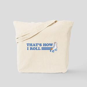 How I roll skates Tote Bag