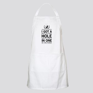 I got a hole in one ponds Apron