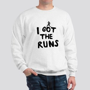 I got the runs Sweatshirt