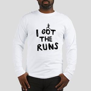 I got the runs Long Sleeve T-Shirt