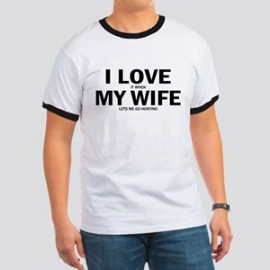 I Love It When My Wife Lets Me Go Hunting T-Shirt