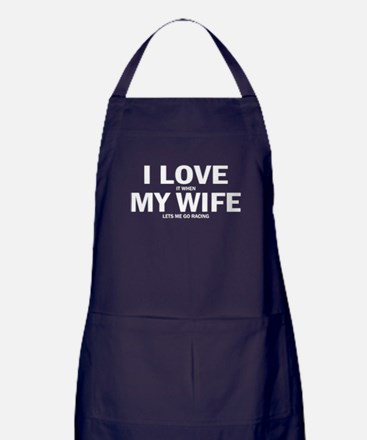 I Love It When My Wife Lets Me Go Racing Apron (da