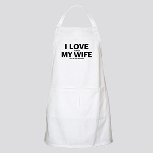I Love It When My Wife Lets Me Go Skydiving Apron