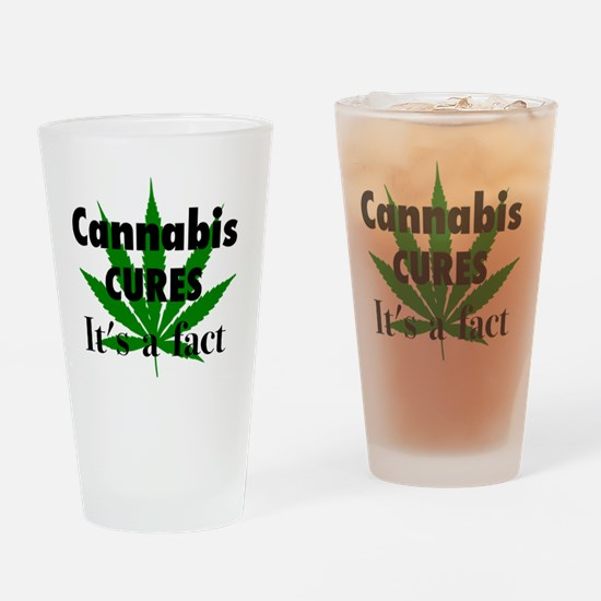 Cannabis Cures It's a fact Drinking Glass