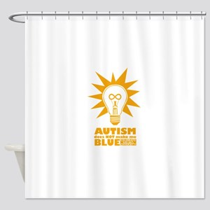 Autism Doesn't Make Me Blue Shower Curtain