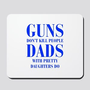 guns-dont-kill-people-PRETTY-DAUGHTERS-bod-blue Mo
