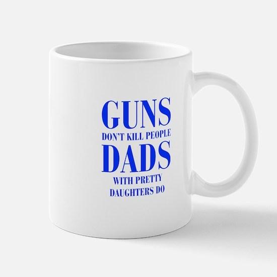 guns-dont-kill-people-PRETTY-DAUGHTERS-bod-blue Mu