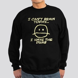 I Can't Brain Today Sweatshirt