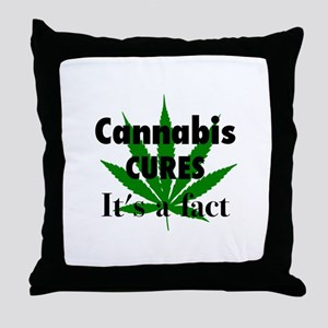 Cannabis Cures Its A Fact Throw Pillow