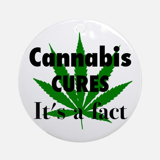 Cannabis Cures Its A Fact Round Ornament