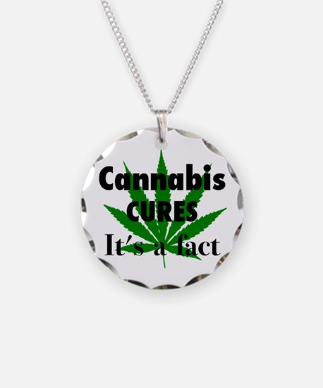Cannabis Cures Its A Fact Necklace