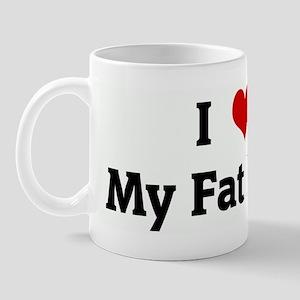 I Love My Fat Man Mug