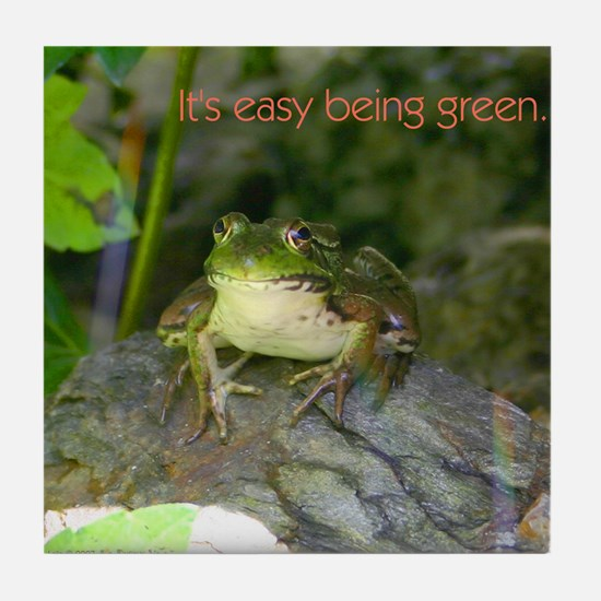 It's Easy Being Green Tile Coaster