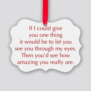 if-I-could-give-you-one-thing-opt-red Ornament