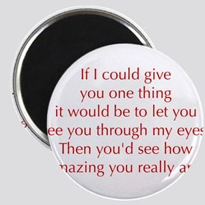 if-I-could-give-you-one-thing-opt-red Magnets