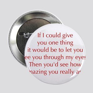 """if-I-could-give-you-one-thing-opt-red 2.25"""" Button"""