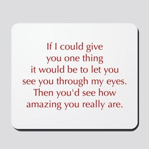 if-I-could-give-you-one-thing-opt-red Mousepad