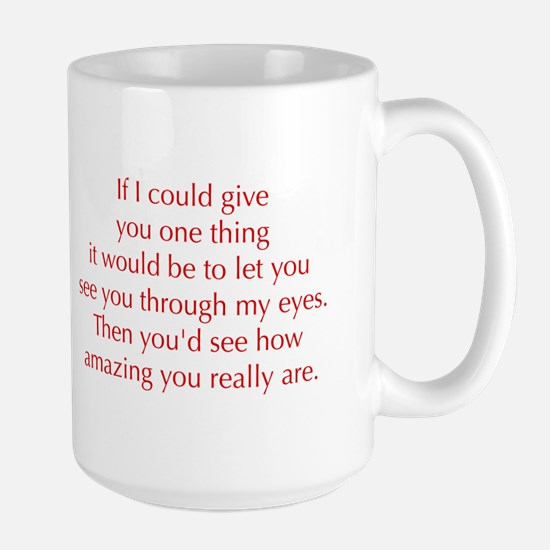 if-I-could-give-you-one-thing-opt-red Mugs